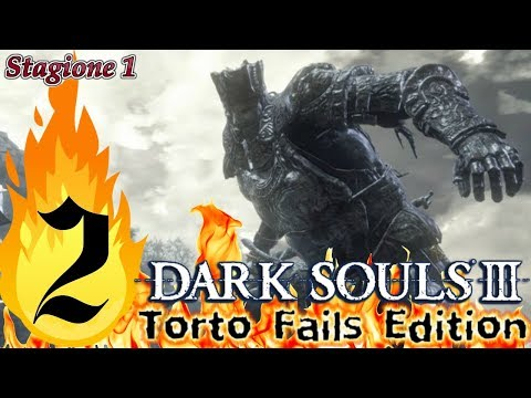 ''Il Giudice Grosso'' Dark Souls III_Torto Fails Edition_Semi Nonsense Run_ITA #2