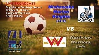 Boys Soccer Semistate Game 2 - Mishawaka Marian vs Westview