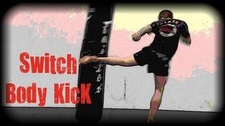 Muay Thai - How to Throw a Switch Body Kick