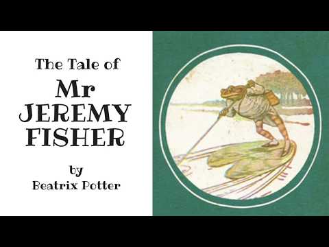 The Tale Of Mr Jeremy Fisher - A READ ALOUD Read Along Children's Frog Story By Beatrix Potter