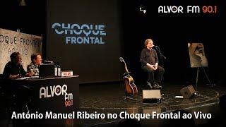 António Manuel Ribeiro no Choque Frontal ao Vivo