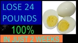 BOILED EGG DIET TO LOSE 24 POUNDS IN JUST 2 WEEKS