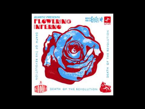 Quantic presenta Flowering Inferno - Death of the Revolution