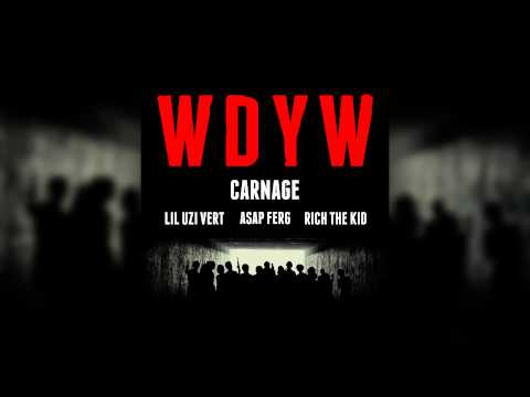 Carnage feat. Lil Uzi Vert, A$AP Ferg & Rich The Kid - WDYW (Cover Art)