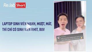 Laptop sinh viên MẠNH, MƯỢT, MÁT, thì chỉ có sinh viên RMIT, BUV mới mua được thôi. Đừng mơ nữa ae