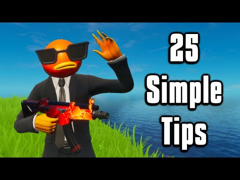 25 Simple Tips & Tricks You Probably Forgot About! - Fortnite Battle Royale