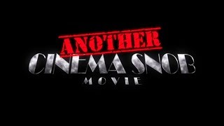 Another Cinema Snob Movie - Full Trailer