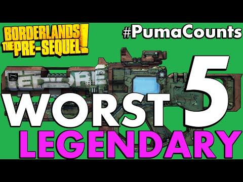 Top 5 Worst Legendary Guns and Weapons in Borderlands: The Pre-Sequel! #PumaCounts |