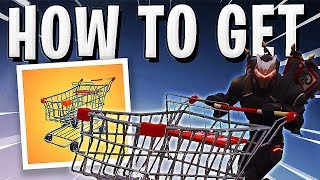 HOW TO GET SHOPPING CART EASY - Fortnite Battle Royale !!
