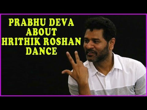 Prabhu Deva About Hrithik Roshan Dance...