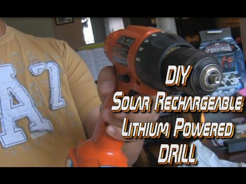 DIY Solar Rechargeable Lithium Powered Drill - Cool Weekend Project