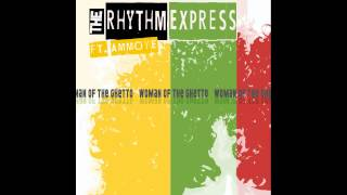 The Rhythm Express featuring Ammoye - Woman of the Ghetto  7 Arts