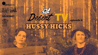 Desert TV: Hussy Hicks