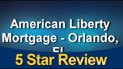 American Liberty Mortgage, Inc. Orlando Amazing 5 Star Review by Alexandra Vaughan