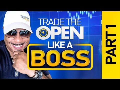 Trade The Open Like A Boss! Part 1