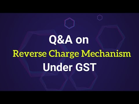 Q & A on Reverse Charge under GST