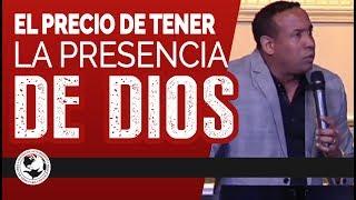 El precio de tener la presencia de Dios - Pastor Juan Carlos Harrigan
