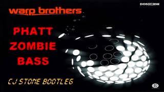 warp brothers phatt zombie bass cj stone bootleg