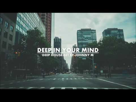 Deep In Your Mind | Deep House Set | Winter 2017 Mixed By Jo