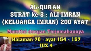 Al-Qur'an hal 070 - Ali Imran ayat 154-157 (Murottal dengan Terjemahan)