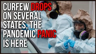 CURFEW Drops On Several US States, The Pandemic Panic Is HERE