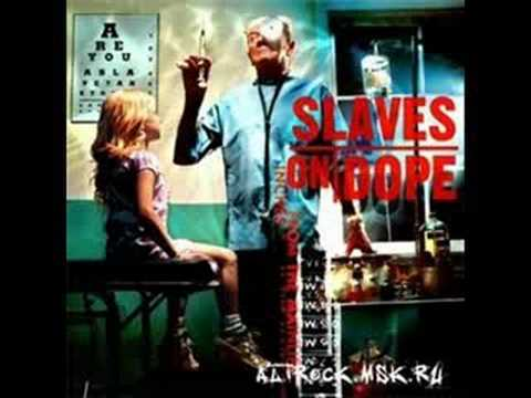 Slave on dope