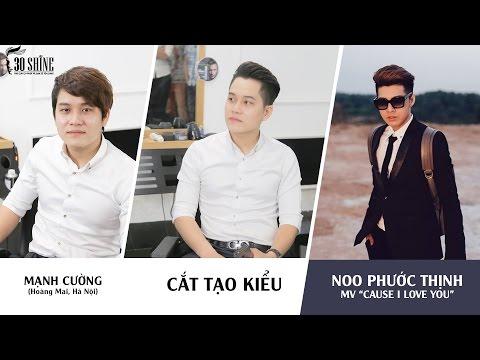 Cắt tạo kiểu Undercut Quiff | Noo Phước Thịnh MV Cause I love you | Mạnh Cường