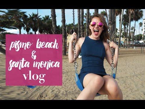 California Vlogs - Pismo Beach & Santa Monica  |  RobynCaitlin