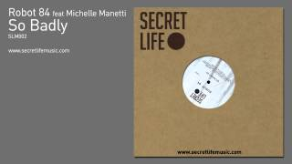 Robot 84 feat Michelle Manetti - So Badly