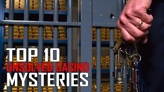 Top 10 Unsolved Casino Mysteries you won't Believe