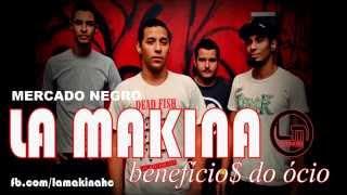 LA MAKINA - BENEFICIO$ DO ÓCIO (COMPLETO)