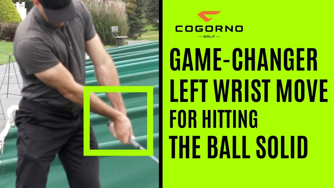 GOLF: The Game-Changer Left Wrist Move For Hitting The Ball Solid