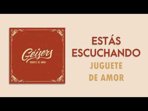 géisers---juguete-de-amor-(sólo-audio)
