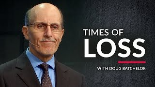 """Times Of Loss"" With Doug Batchelor (Amazing Facts)"
