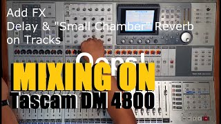 Mixing on Tascam DM 4800 -