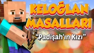 KELOĞLAN MASALLARI #2 PADiŞAH'IN KIZI!! | Minecraft Haritaları