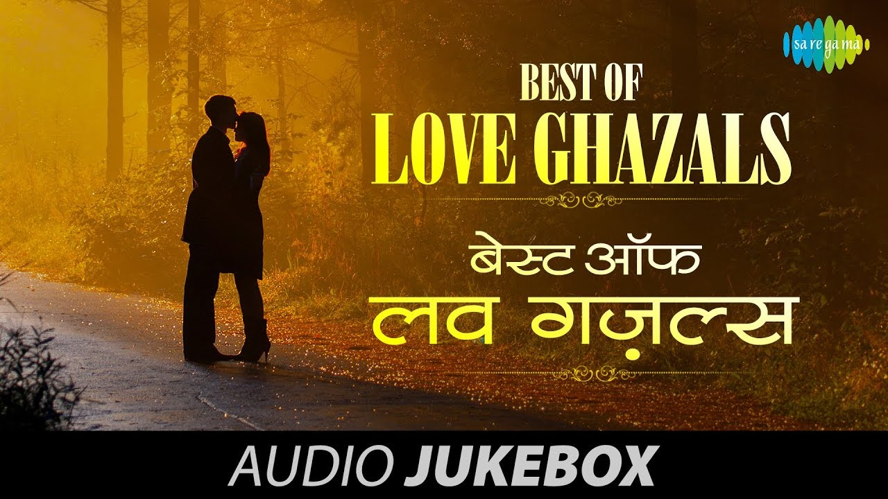 Best Of Love Ghazals Volume 1 Romantic Ghazal Hits Audio