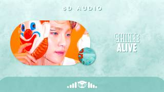 8D | SHINee (샤이니) – Alive | USE HEADPHONES |
