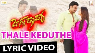 Jaggu Dada - Thale Keduthe HD Kannada Movie Lyrical Video, Challenging Star Darshan, V Harikrishna