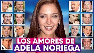 Estos 14 HOMBRES han sido NOVIOS y AMANTES de ADELA NORIEGA!