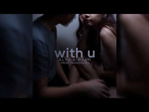 Alys & ASEL - with u (prod. by PassionLips)