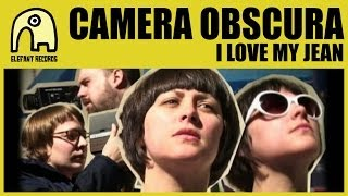 CAMERA OBSCURA - I Love My Jean [Official]