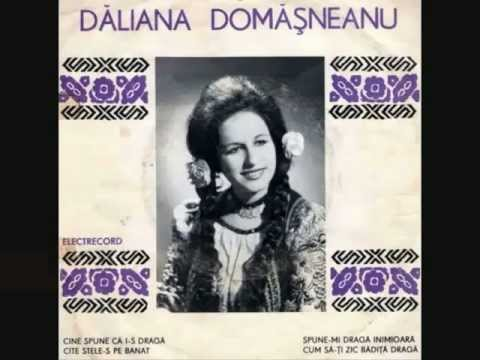Daliana Domasneanu - Cine spune ca i-s draga