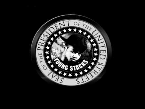 YOUNG STACKS - BOT DAT - PRESIDENT Of The STREETS