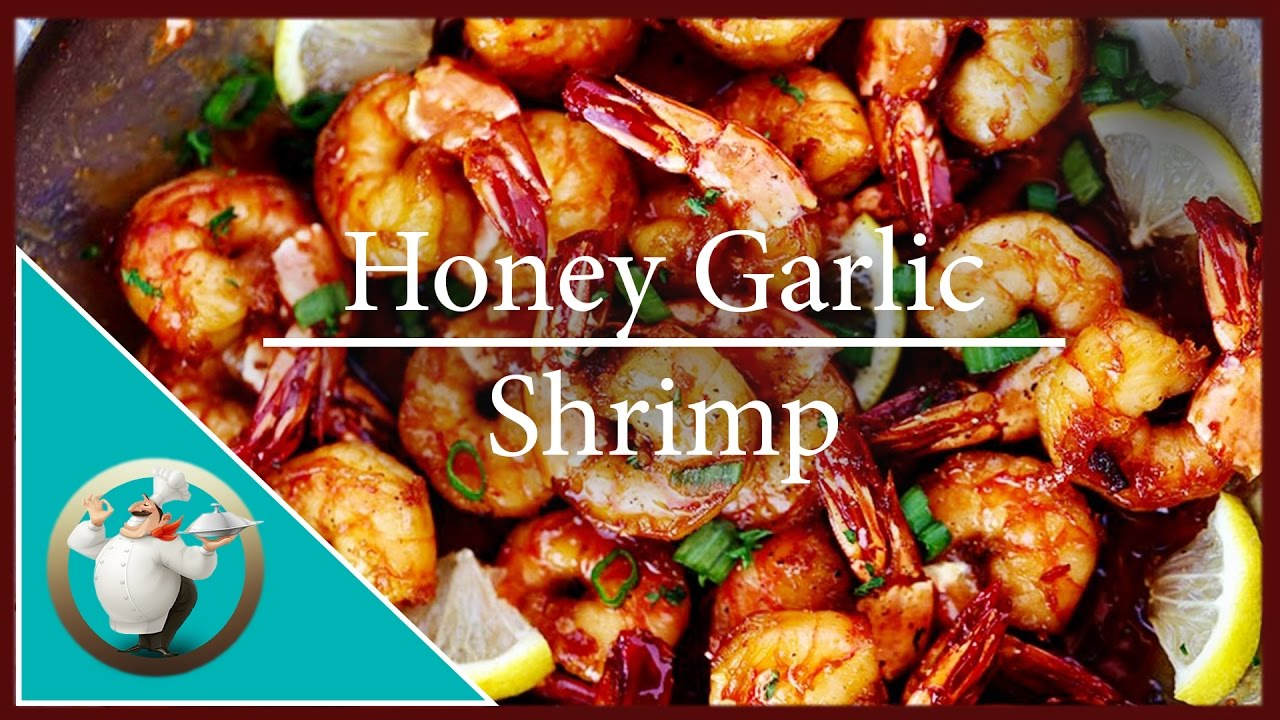 How To Make Honey Garlic Shrimp Easy Garlic Shrimp Recipe Youtube