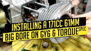 INSTALLING A 171CC 61MM BIG BORE ON YOUR GY6 W TORQUE SPECS
