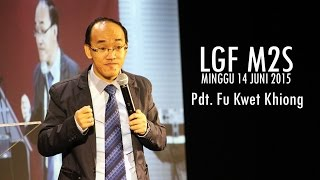 Pdt. Fu Kwet Khiong - Diciptakan Untuk Berkuasa (LGF M2S, 14 Juni 2015 - 10.30)