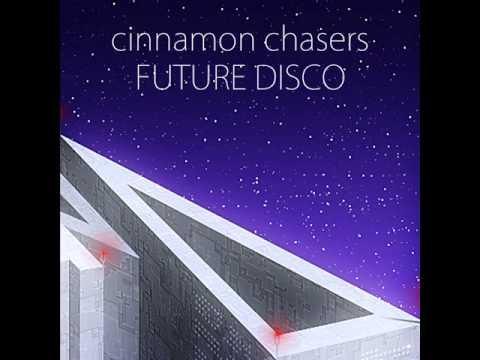 Cinnamon Chasers - Future Disco [HQ]