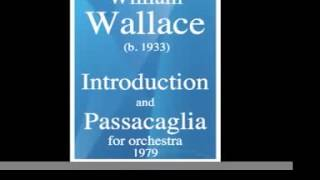 William Wallace (b. 1933) : Introduction and Passacaglia, for orchestra (1979)