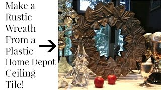 HOME DEPOT Rustic Wreath From Plastic Ceiling Tile DIY